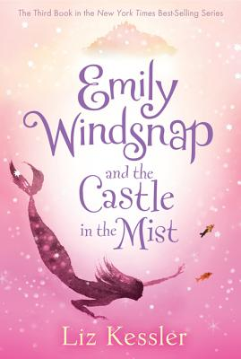 Emily Windsnap and the Castle in the Mist - Kessler, Liz
