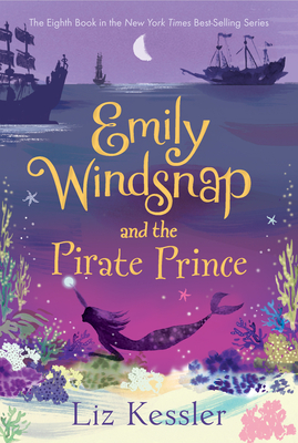 Emily Windsnap and the Pirate Prince - Kessler, Liz