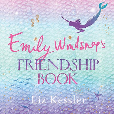 Emily Windsnap's Friendship Book - Kessler, Liz