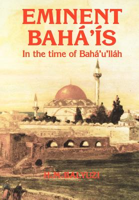 Eminent Bah ' S in the Time of Bah 'U'll H - Balyuzi, Hasan