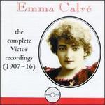 Emma Calv?: The Victor Recordings, 1907-16