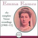 Emma Eames: The Complete Victor Recordings (1905-1911) - Charles Dalmores (tenor); Emilio de Gogorza (baritone); Emma Eames (soprano); Joseph Hollman (cello);...