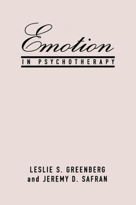 Emotion in Psychotherapy - Greenberg, Leslie S, PhD, and Greenberg, Shergill, and Safran, Jeremy D, PhD