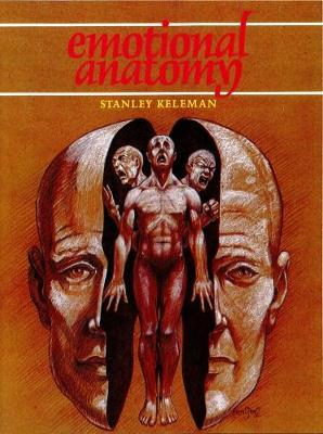 Emotional Anatomy - Keleman, Stanley