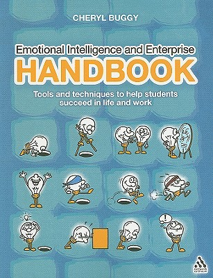 Emotional Intelligence and Enterprise Handbook: Tools and Techniques to Help Students Succeed in Life and Work - Buggy, Cheryl