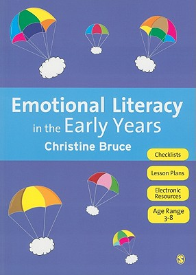 Emotional Literacy in the Early Years - Bruce, Christine