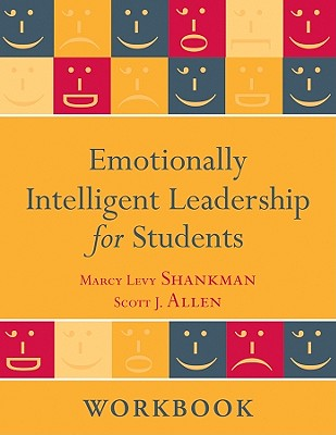Emotionally Intelligent Leadership for Students: Workbook - Levy Shankman, Marcy, and Allen, Scott J
