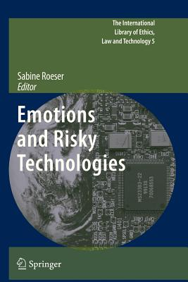 Emotions and Risky Technologies - Roeser, Sabine (Editor)