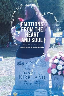 Emotions from the Heart and Soul: Book One - Kirkland, Sharon Michelle Moore