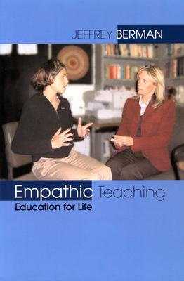 Empathic Teaching: Education for Life - Berman, Jeffrey