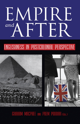 Empire and After: Englishness in Postcolonial Perspective - MacPhee, Graham (Editor), and Poddar, Prem (Editor)
