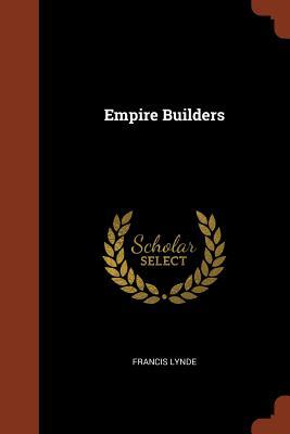 Empire Builders - Lynde, Francis
