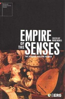 Empire of the Senses: The Sensual Culture Reader - Howes, David (Editor)