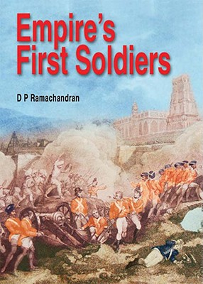 Empire's First Soldiers - Ramachandran, D P