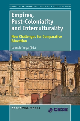 Empires, Post-Coloniality and Interculturality: New Challenges for Comparative Education - Vega, Leoncio (Editor)
