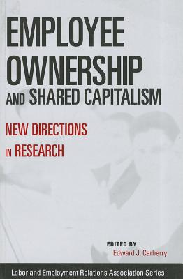 Employee Ownership and Shared Capitalism: New Directions in Research - Carberry, Edward J (Editor)