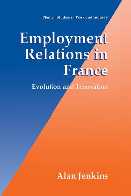 Employment Relations in France: Evolution and Innovation - Jenkins