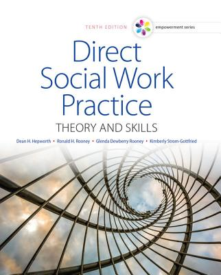 Empowerment Series: Direct Social Work Practice: Theory and Skills - Hepworth, Dean H, and Rooney, Ronald H, Professor, and Dewberry Rooney, Glenda