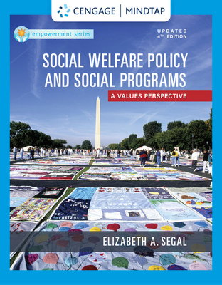 Empowerment Series: Social Welfare Policy and Social Programs, Updated - Segal, Elizabeth A