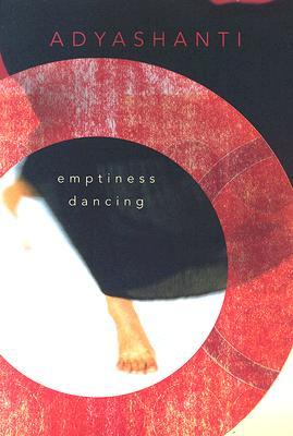 Emptiness Dancing - Adyashanti