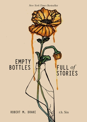 Empty Bottles Full of Stories - Sin, R H, and Drake, Robert M