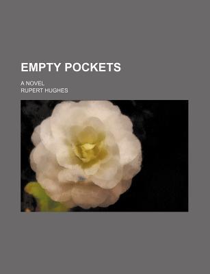 Empty Pockets; A Novel - Hughes, Rupert