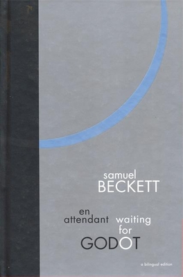 En Attendant Waiting for Godot - Beckett, Samuel, and Gontarski, S E (Introduction by)