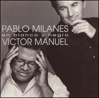 En Blanco Y Negro - Victor Manuel / Pablo Milanes
