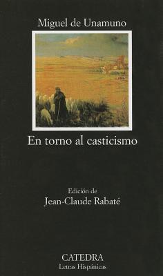 En Torno Al Casticismo - Unamuno, Miguel De