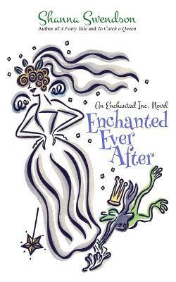 Enchanted Ever After - Swendson, Shanna