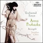 Enchanted Forest - Anna Prohaska (soprano); Archangelo; Ashley Riches (bass); Samuel Boden (tenor); Thomas Walker (tenor); Jonathan Cohen (conductor)