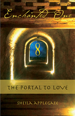 Enchanted One: A Portal to Love - Applegate Msw, Sheila