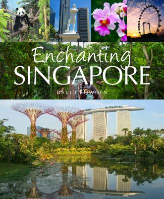 Enchanting Singapore - Bowden, David
