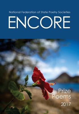 Encore: Prize Poems 2017 - National Federation of State Poetry Soci
