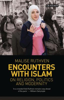 Encounters with Islam: On Religion, Politics and Modernity - Ruthven, Malise