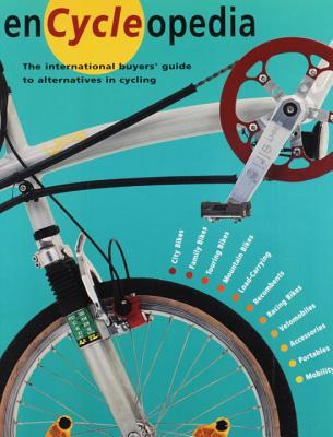 Encycleopedia: The International Buyer's Guide to Alternatives in Cycling - Davidson, Alan