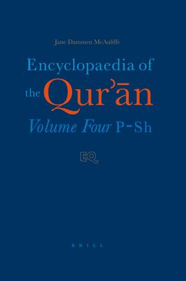 Encyclopaedia of the Qur'n: Volume Four (P-Sh) - McAuliffe, Jane Dammen (Editor)
