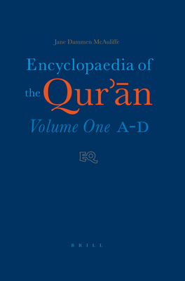 Encyclopaedia of the Qur'n: Volume One (A-D) - McAuliffe, Jane Dammen (Editor)