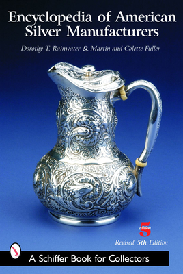 Encyclopedia of American Silver Manufacturers - Rainwater, Dorothy T
