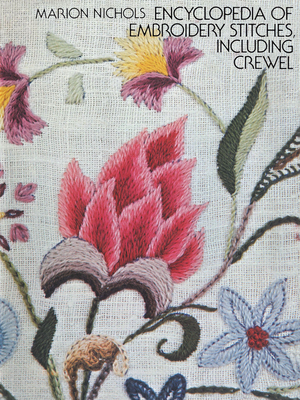 Encyclopedia of Embroidery Stitches, Including Crewel - Nichols, Marion