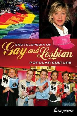 Encyclopedia of Gay and Lesbian Popular Culture - Prono, Luca
