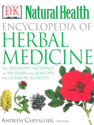 Encyclopedia of Herbal Medicine - Chevallier, Andrew, and Emerson-Roberts, Gillian (Editor)