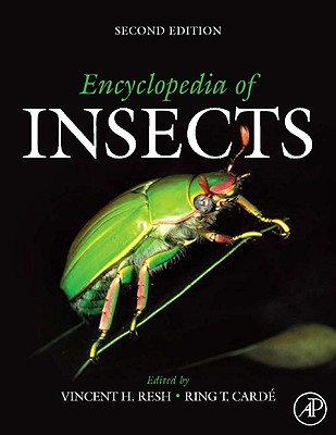 Encyclopedia of Insects - Resh, Vincent H (Editor), and Cardé, Ring T (Editor)