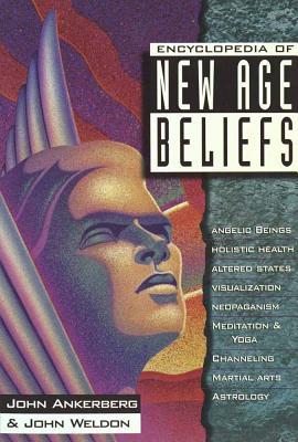 Encyclopedia of New Age Beliefs - Ankerberg, John, Dr., and Weldon, John