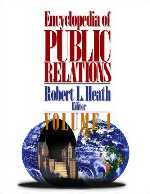 Encyclopedia of Public Relations - Heath, Robert L, Dr. (Editor)