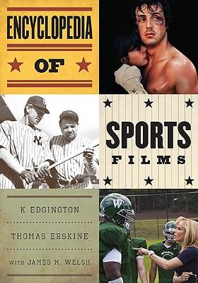 Encyclopedia of Sports Films - Edgington, K