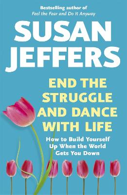 End the Struggle and Dance With Life - Jeffers, Susan