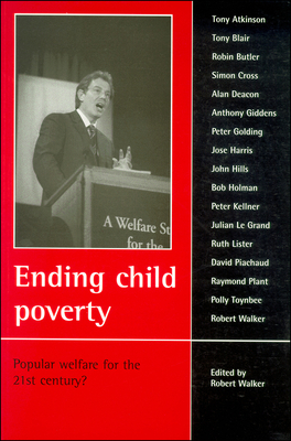Ending Child Poverty: Popular Welfare for the 21st Century? - Walker, Robert, MSW, Lcsw
