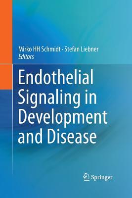 Endothelial Signaling in Development and Disease - Schmidt, Mirko Hh (Editor), and Liebner, Stefan (Editor)