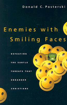 Enemies with Smiling Faces: Defeating the Subtle Threats That Endanger Christians - Posterski, Donald C